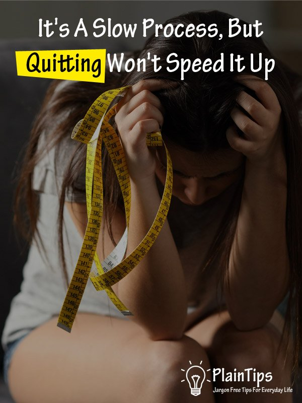 It's A Slow Process, But Quitting Won't Speed It Up