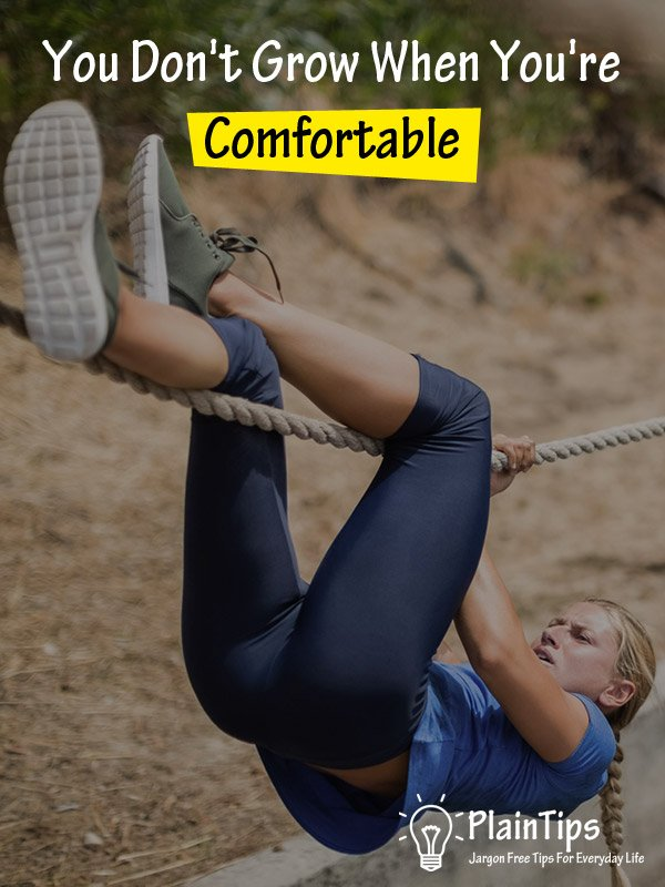 You Don't Grow When You're Comfortable